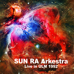 Sun Ra Arkestra: Live In Ulm 1992 [2 CDs] (Leo Records)
