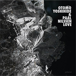 Otomo Yoshihide & Paal Nilssen-Love:  (JVTLANDT)