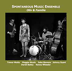Spontaneous Music Ensemble: Oliv & Familie (1968-9) (Emanem)
