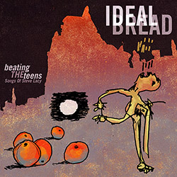 Ideal Bread (Stinton / Knuffke / Hopkins / Fujiwara): Beating the Teens [2 CDs]