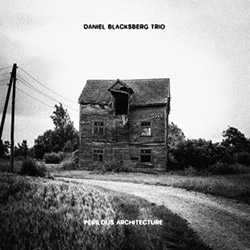 Blacksberg, Daniel Trio (w/ Matt Engle & Mike Szekely): Perilous Architecture [VINYL] (NoBusiness)