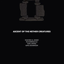 Cross, Earl / Muhammad Ali / Rashied Al Akbar / Idris Ackamoor: Ascent Of The Nether Creatures [VINY