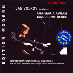 Volkov, Ilan conducts Ana-Maria Avram / Iancu Dumitrescu: Hyperion International Ensemble (Edition Modern)