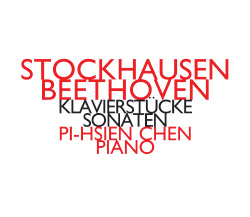 Stockhausen / Beethoven (Pi-hsien Chen): Klavierstucke/Sonaten (Hat [now] ART)