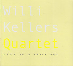 Kellers, Willi Quartet: Life In A Black Box (FMR)