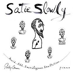 Corner, Philip: Satie Slowly [2 CDs]