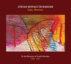 Tickmayer, Stevan Kovacs : Gaps, Absences