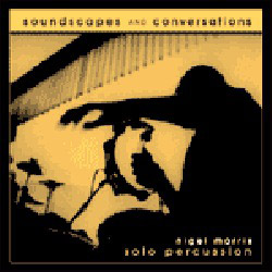 Morris, Nigel: Soundscapes And Conversations <i>[Used Item]</i> (Self Released)