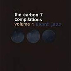 Various Artists: The Carbon 7 Compilations - Volume 1 Avant Jazz  <i>[Used Item]</i>