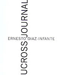 Diaz-Infante, Ernesto: Ucross Journal <i>[Used Item]</i>