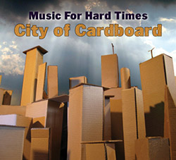 Music For Hard Times: City Of Cardboard <i>[Used Item]</i> (Public Eyesore)