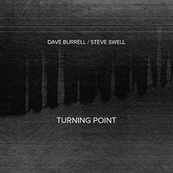 Burrell, Dave / Steve Swell: Turning Point (NoBusiness)