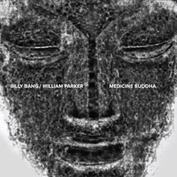 Bang, Billy / William Parker: Medicine Buddha