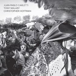 Malaby, Tony / Juan Pablo Carletti / Christopher Hoffman: Nino/Brujo [VINYL]
