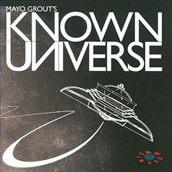 West, Rich: Mayo Grout's Known Universe <i>[Used Item]</i> (pfmentum)