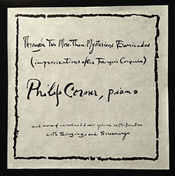 Corner, Philip: Through Two More-Than-Mysterious Barricades (Improvizations After Francois Couperin)