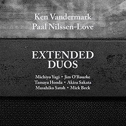 Vandermark, Ken / Paal Nilssen-Love: Extended Duos (Audiographic Records)