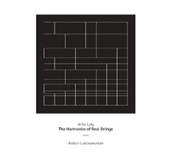 Lely, John played by Anton Lukoszevieze: The Harmonics Of Real Strings (Another Timbre)
