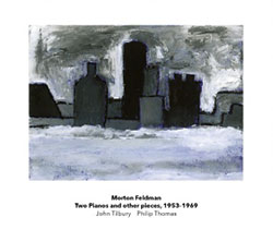 Feldman, Morton played by John Tilbury & Philip Thomas: Two Pianos And Other Pieces 1953-1969 [2 CDs (Another Timbre)