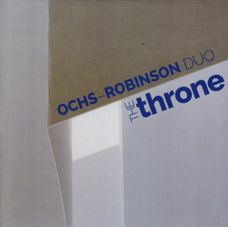 Ochs-Robinson Duo: The Throne (Not Two Records)