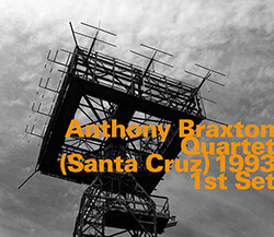 Braxton, Anthony / Quartet: (Santa Cruz) 1993 1st Set [REPRESS] (Hatology)