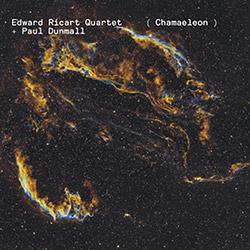 Ricart, Edward Quartet + Paul Dunmall: Chamaeleon