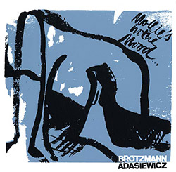 Brotzmann, Peter & Jason Adasiewicz: Mollie's in the Mood [VINYL] (Bro)