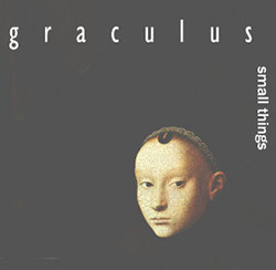 Graculus: Small Things <i>[Used Item]</i> (Whi Music)