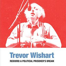 Wishart, Trevor: Red Bird: A Political Prisoner's Dream [VINYL]