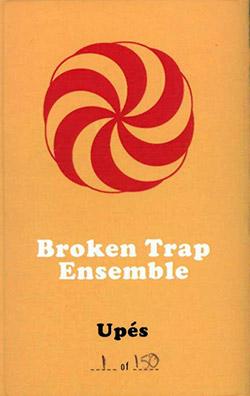Broken Trap Ensemble (Shelton / Rankin-Parker / Dutton / Pearce): Upes [CASSETTE with download code]