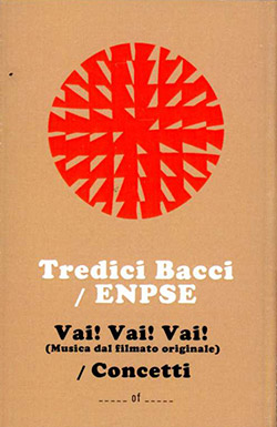 Tredici Bacci / ENPSE: Vai! Vai! Vai!/Concetti  [CASSETTE with download code] (Astral Spirits)