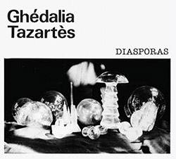 Tazartes, Ghedalia: Diasporas (Alga Marghen)