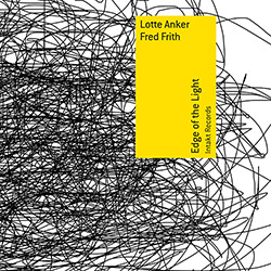 Anker, Lotte / Fred Frith: Edge Of The Light (Intakt)