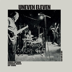 Uneven Eleven: Live at Cafe OTO [VINYL]