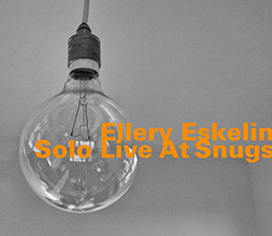 Eskelin, Ellery: Solo Live At Snugs