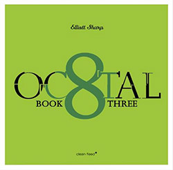 Sharp, Elliott: Octal Book 3