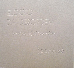 Sa, Joana: Elogio Da Desordem (In Praise of Disorder)