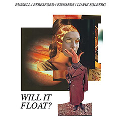 Russell / Beresford / Edwards / Liavik Solberg: Will It Float? [VINYL]
