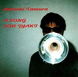 Tamura, Natsuki: A Song For Jyaki  <i>[Used Item]</i> (Leo Lab)