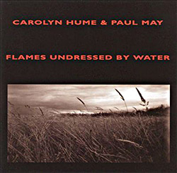 Hume, Carolyn / Paul May: Flames Undressed By Water  <i>[Used Item]</i>