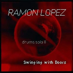 Lopez, Ramon  : Drums Solo II Swinging With Doors <i>[Used Item]</i>