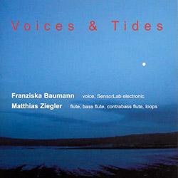 Baumann, Franziska / Matthias Ziegler: Voices & Tides  <i>[Used Item]</i> (Leo)