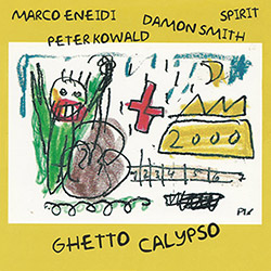 Eneidi, Marco / Damon Smith / Peter Kowald: Ghetto Calypso (Not Two)