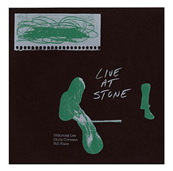 Corsano, Chris / Okkyung Lee / Bill Nace : Live At Stone [VINYL]
