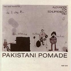Schlippenbach, Alexander Von Trio: Pakistani Pomade [VINYL] (Cien Fuegos)