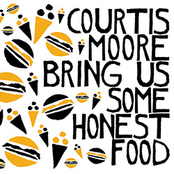 Courtis, Alan / Aaron Moore: Bring Us Some Honest Food [VINYL]
