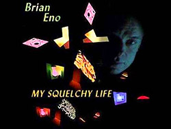 Eno, Brian: My Squelchy Life [VINYL 2 LPs]