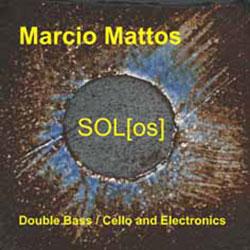 Marcio Mattos: SOL(os) (Emanem)