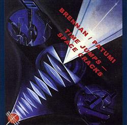 Brennan / Patumi: Time Jumps - Space Cracks <i>[Used Item]</i>