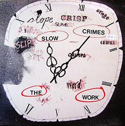 Work, The: Slow Crimes [VINYL LP + 7-inch]